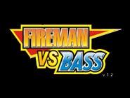 Fireman VS Bass