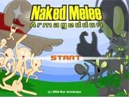 Naked Melee